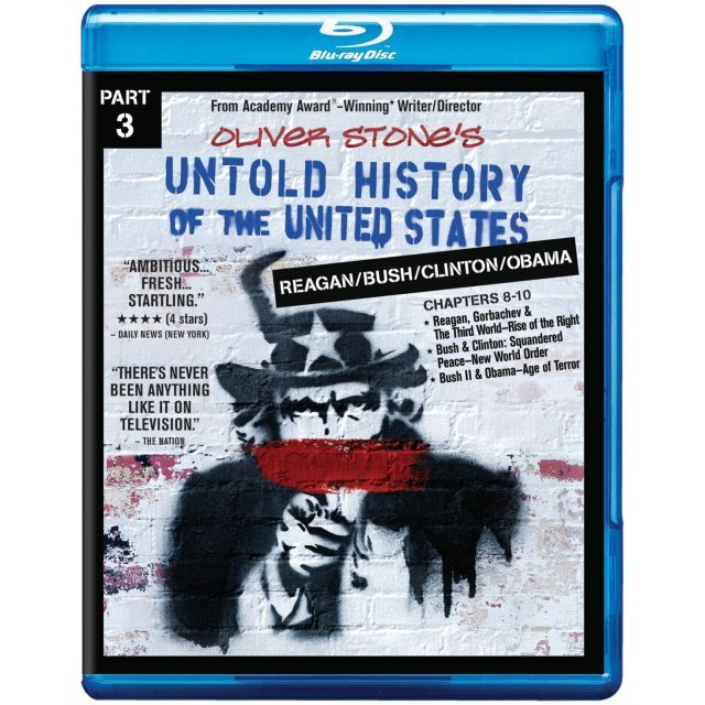 Untold History of the United States Part 3: Reagan/Bush/Clinton/Obama (Chapters 8-10)