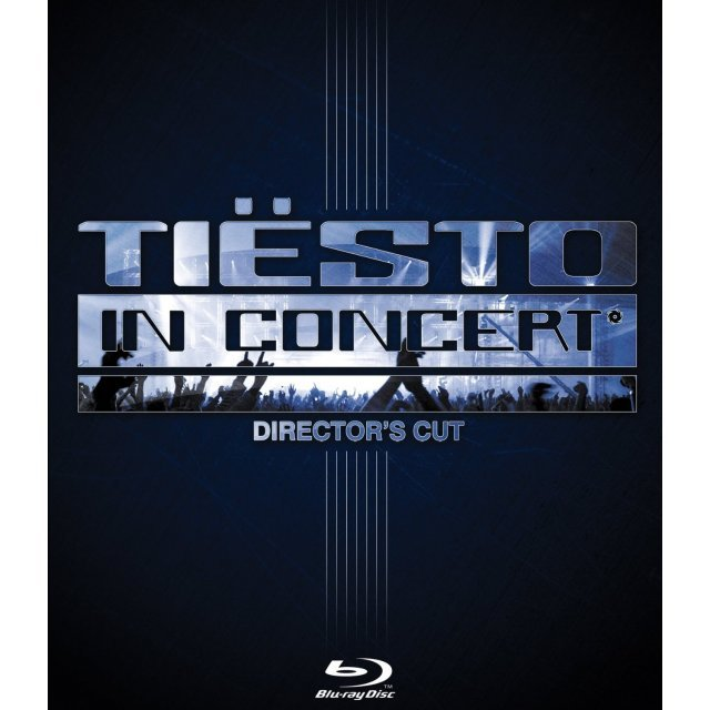 Tiesto In Concert - Director's Cut
