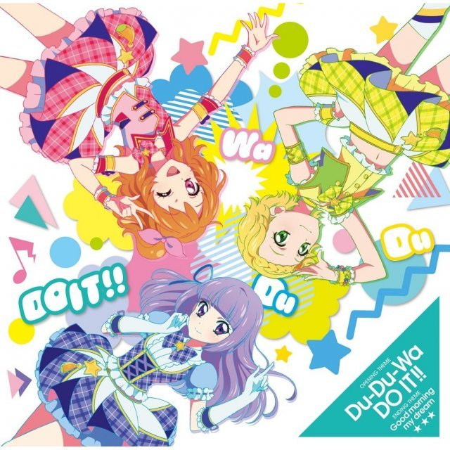 Du-du-wa Do It / Good Morning My Dream (Aikatsu 3rd Season Intro and Outro Themes)