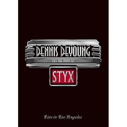 Dennis De Young and the Music of Styx - Live in Los Angeles
