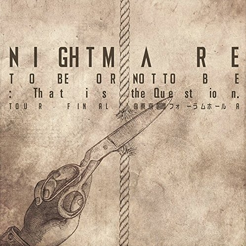 Nightmare Tour 2014 To Be Or Not To Be: That is the Question Tour Final @ Tokyo International Forum Hall A