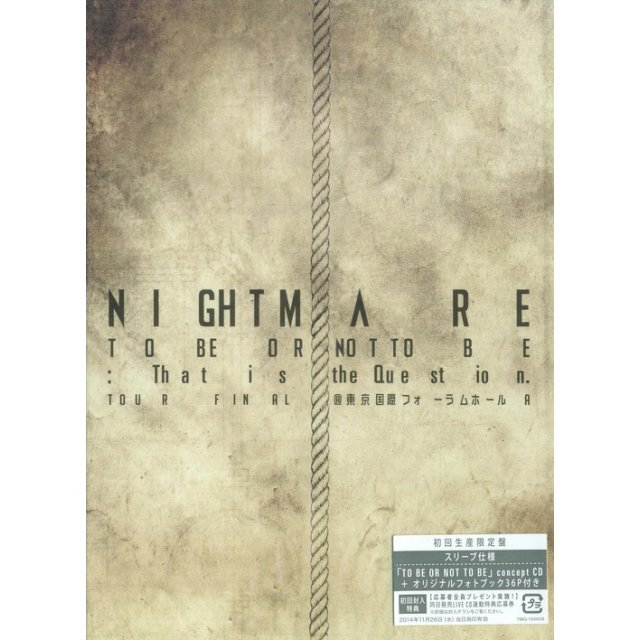 Nightmare Tour 2014 To Be Or Not To Be: That Is The Question Tour Final @ Tokyo International Forum Hall A [DVD+CD Limited Edition]