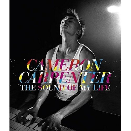 Cameron Carpenter: The Sound of My Life