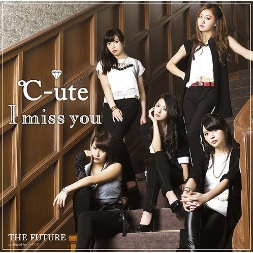 I Miss You / The Future [CD+DVD Limited Edition Type A]