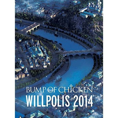 Live Blu-ray - Bump Of Chicken Willpolis 2014 [Blu-ray+CD Limited Edition]