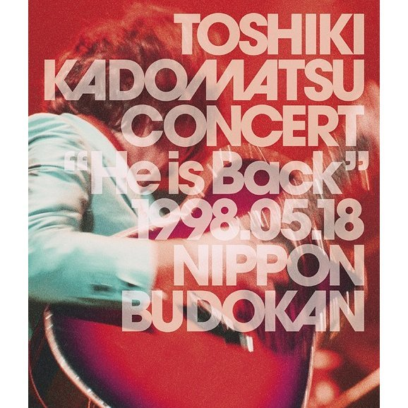 Toshiki Kadomatsu Concert - He Is Back 1998.05.18 Nippon Budoukan [Blu-ray+2CD Limited Edition]
