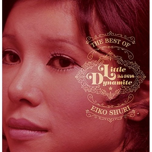 Little Dynamite - Best Of Eiko Shuri