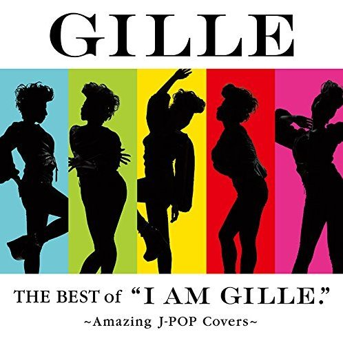 Best Of  I Am Gille - Amazing J-Pop Covers