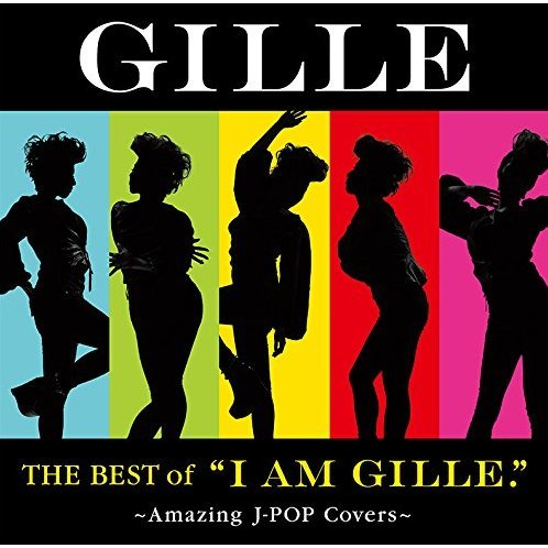 Best Of I Am Gille - Amazing J-Pop Covers [Limited Edition]