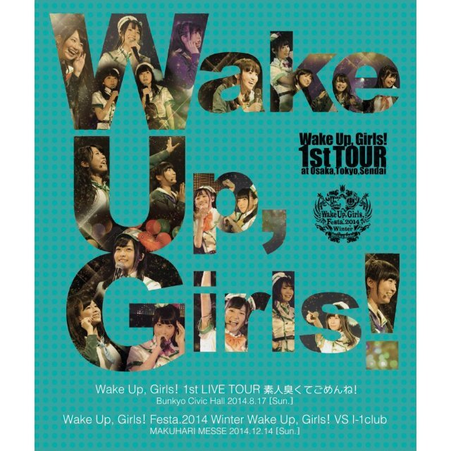 Wake Up Girls 1st Live Tour Shiroto Kusakute Gomenne / Wake Up Girls VS I-1 Club
