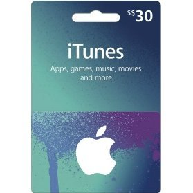 iTunes Card (SGD$ 30 / for Singapore accounts only)