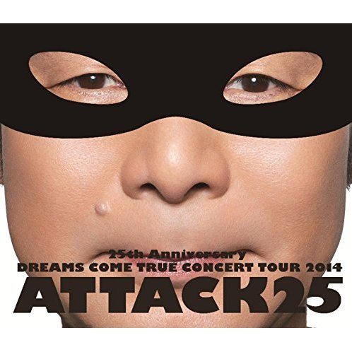 25th Anniversary Dreams Come True Concert Tour 2014 Attack25