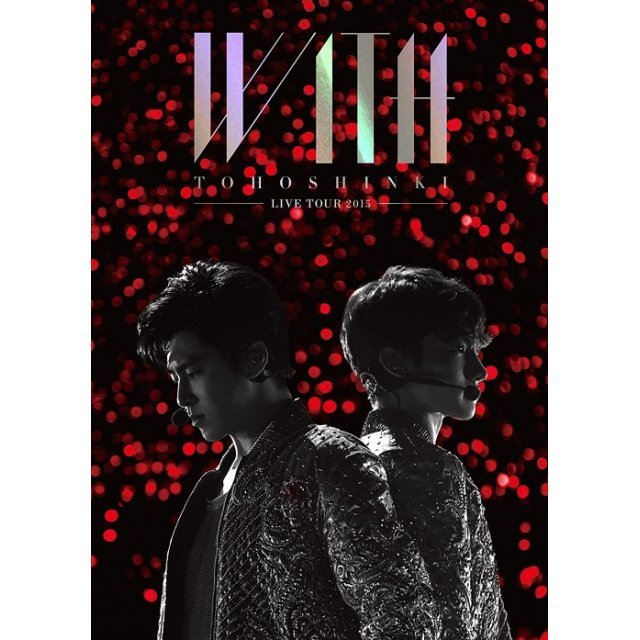 Tohoshinki Live Tour 2015 With [Limited Edition]
