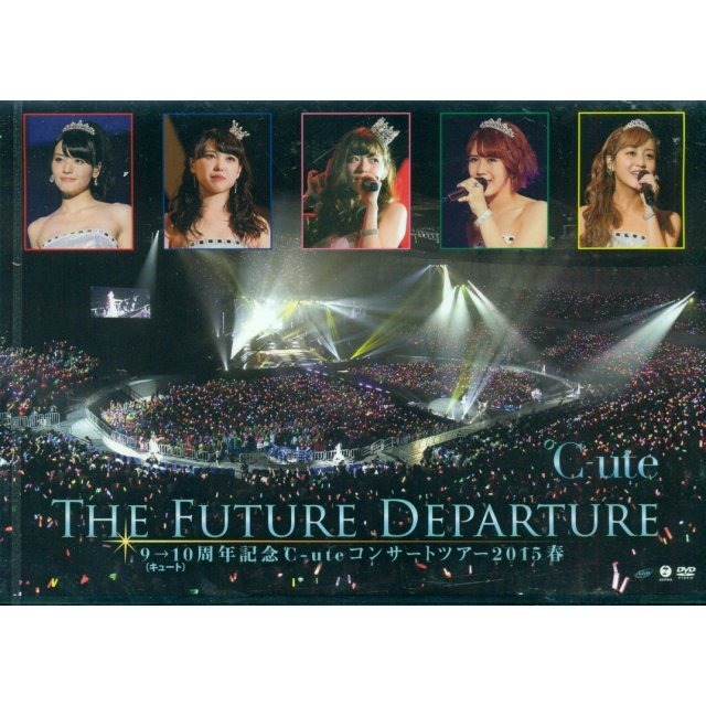 9 10 Shunen Kinen C-ute Concert Tour 2015 Haru - The Future Departure