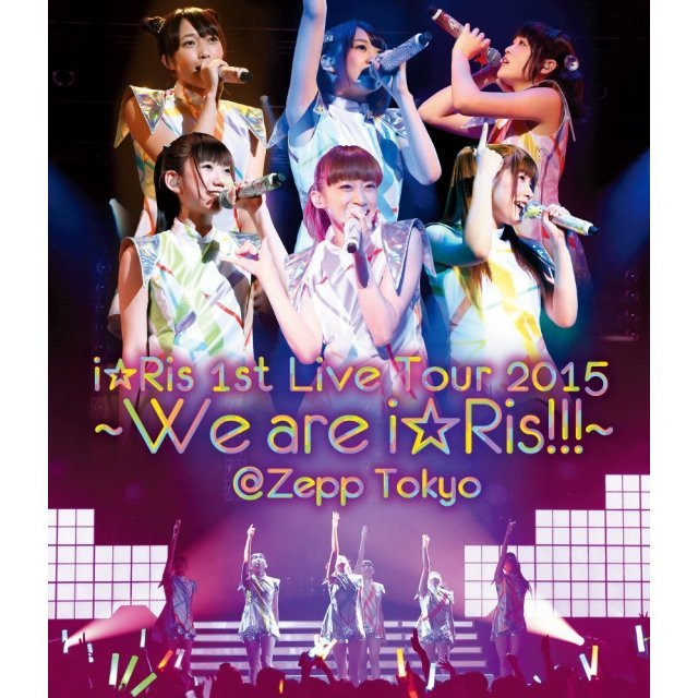 1st Live Tour 2015 - We Are I Ris - Zepp Tokyo