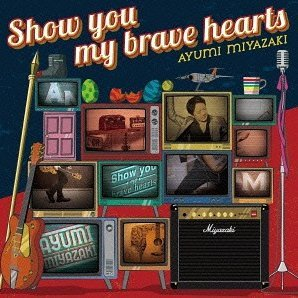 Show You My Brave Hearts [CD+DVD Limited Edition]