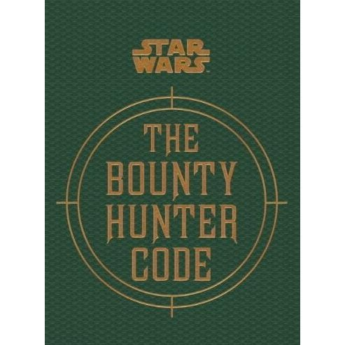 Star Wars - The Bounty Hunter Code (From the Files of Boba Fett)