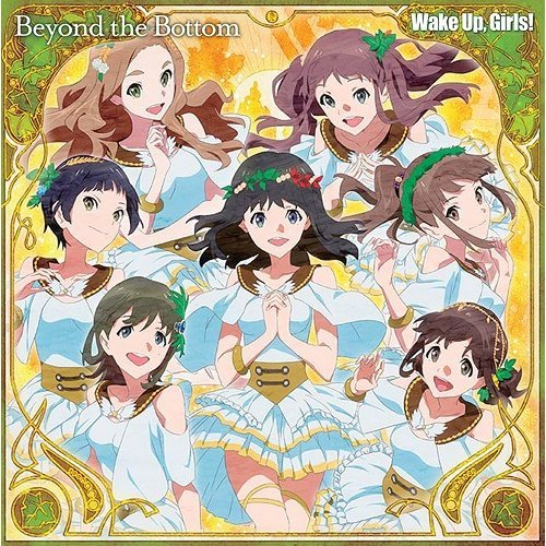 Beyond the Bottom (Wake Up Girls Beyond the Bottom Theme Song)