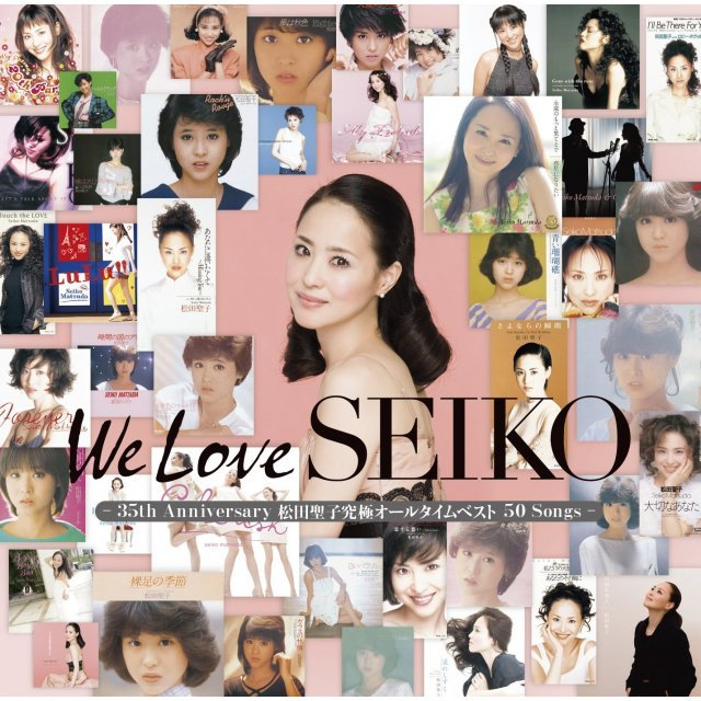 We Love Seiko - 35th Anniversary Matsuda Seiko Kyukyoku All Time Best 50 Songs