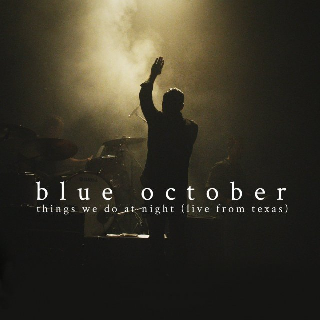 Blue October: Things We Do at Night