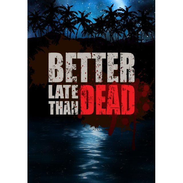 Better Late Than DEAD (Steam)