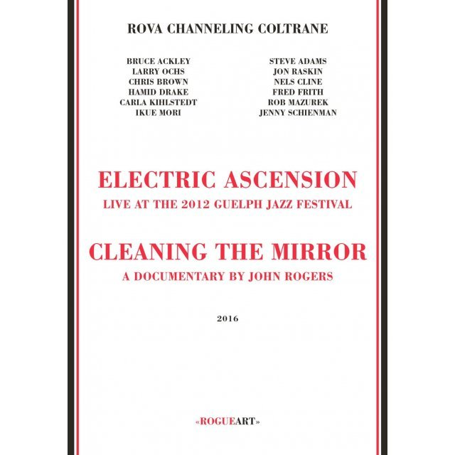 Rova Channeling Coltrane - Electric Ascension [Blu-ray+DVD+CD]