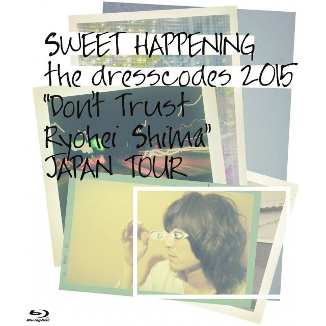 Sweet Happenings The Dresscodes 2015 Don't Trust Ryohei Shima Japan Tour