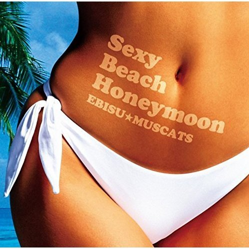 Sexy Beach Honeymoon [CD+DVD Limited Edition Type B]