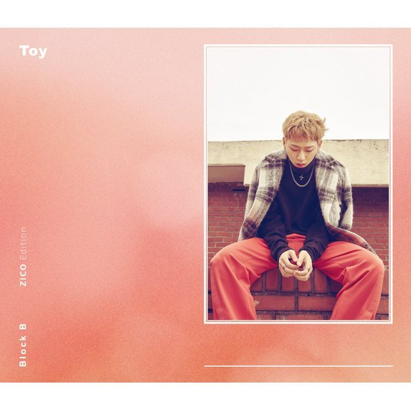 Toy ( Japanese Version) [CD+DVD Limited Edition Zico Edition]