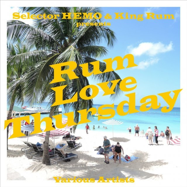 Selector Hemo And King Rum Presents Rum Love Thursday