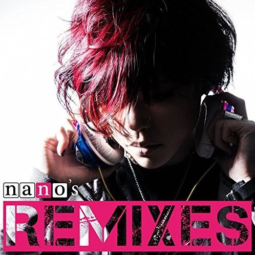 Nano's Remixes