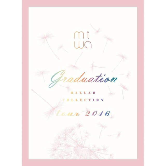 Miwa Ballad Collection Tour 2016 - Graduation [DVD+CD Limited Edition]