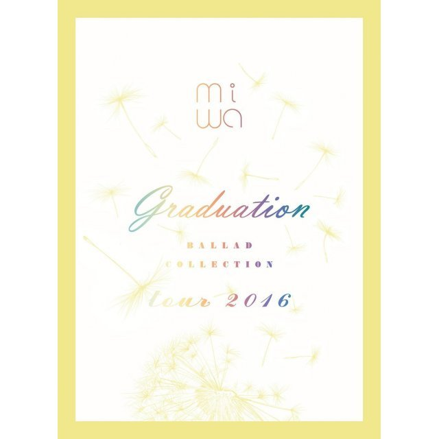 Miwa Ballad Collection Tour 2016 - Graduation [Blu-ray+CD Limited Release]