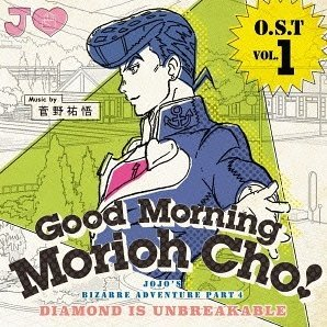 Good Morning Morioh Cho Ost Vol.1 (JoJo's Bizarre Adventure - Diamond Is Unbreakable)