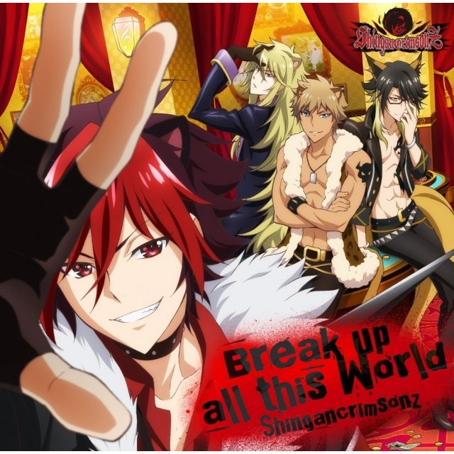 Break Up All This World - Show By Rock - Shingan Crimsonz