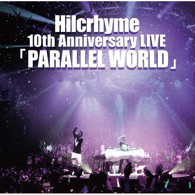 Hilcrhyme 10th Anniversary Live - Parallel World