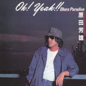 Oh! Yeah!! Blues Paradise [SHM-CD]