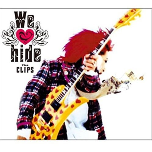 We Love Hide - The Clips - +1