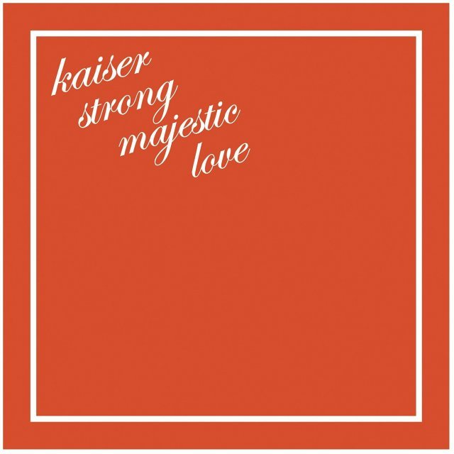 Kaiser Strong Majestic Love [CD+DVD]