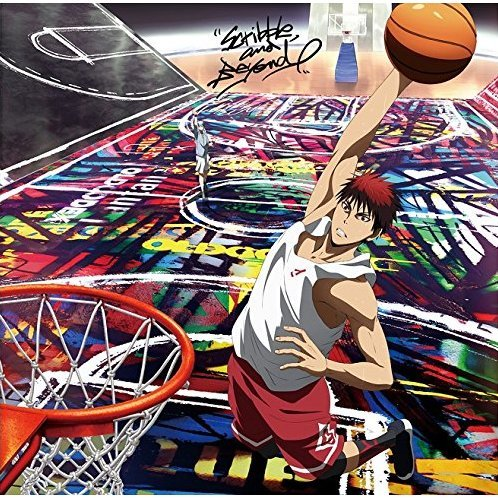 Scribble And Beyond (Kuroko's Basketball Winter Cup Soshu Hen Main Theme Song)