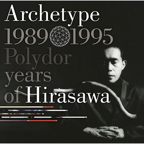 Archetype 1989-1995 Polydor Years Of Hirasawa [SHM-CD Limited Edition]