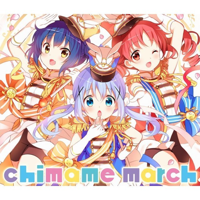 Is The Order A Rabbit?? Chimame Tai / Chimame March