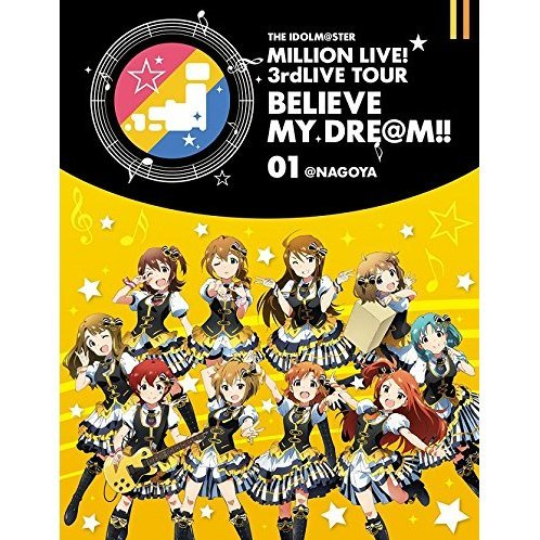 Idolm@ster Million Live! 3rd Live Tour Believe My Dre@m! Live Blu-ray 01 At Nagoya