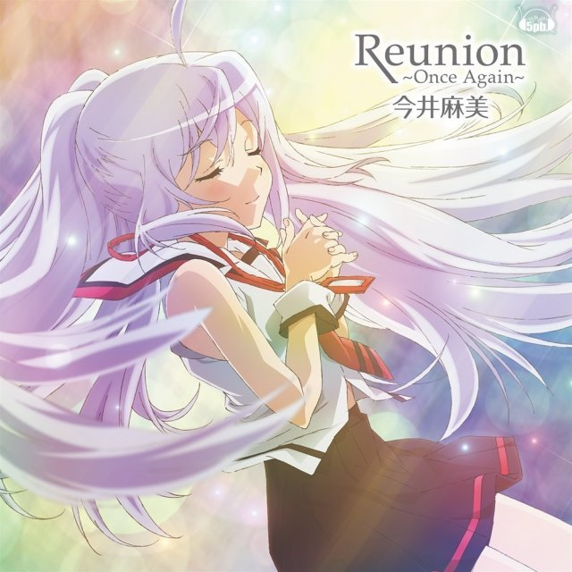 Reunion - Once Again (Plastic Memories Outro Theme) [CD+DVD Limited Edition]