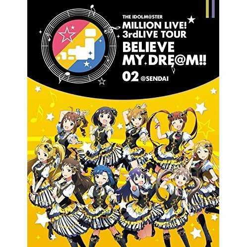 Idolmaster Million Live! 3rd Live Tour Believe My Dream! Live Blu-ray 02 At Sendai