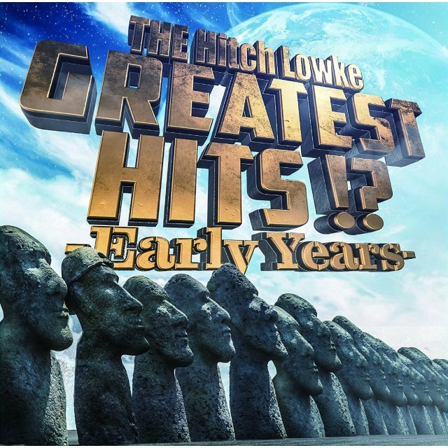 Greatest Hits!? - Early Years