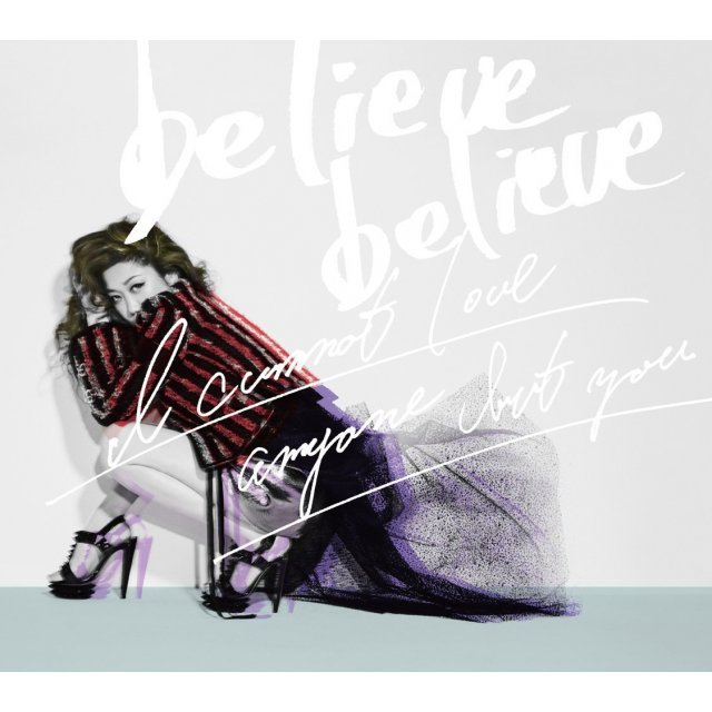 Believe Believe / Anata Igai Dare Mo Aisenai [CD+DVD Limited Edition]