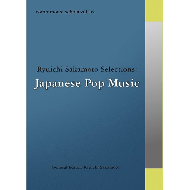 Commmons: Schola Vol.16 Ryuichi Sakamoto Selections: Japanese Pop Music