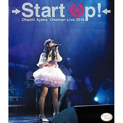 Ohashi Ayaka 1st One Man Live Start Up! Blu-ray