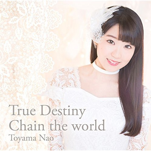 True Destiny / Chain The World